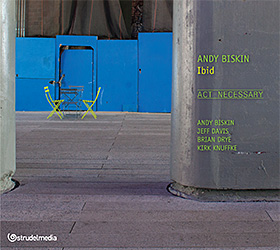 Andy Biskin Ibid: Act Necessary